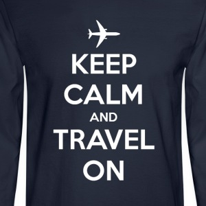 Keep Calm and Travel On T-Shirts - Men's Long Sleeve T-Shirt