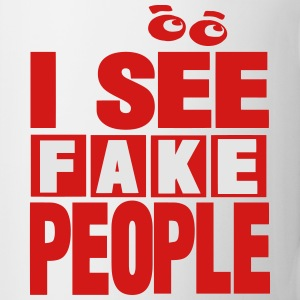 I SEE FAKE PEOPLE - Coffee/Tea Mug