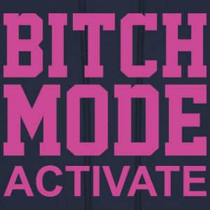 Bitch Mode Activate - Men's Hoodie
