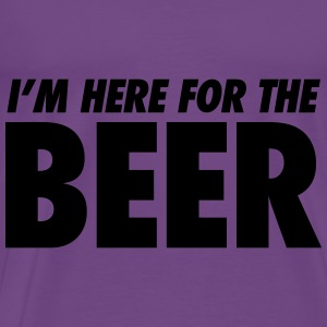 I'm Here For The Beer Hoodies - Men's Premium T-Shirt