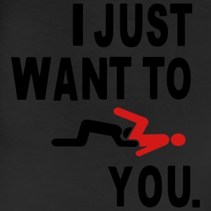 I JUST WANT TO EAT YOU. T-Shirts - Leggings