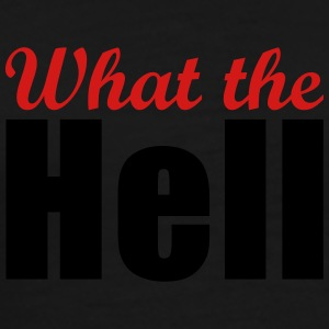 What the Hell - Men's Premium T-Shirt