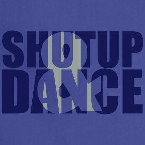 shut up and dance T-Shirts - Adjustable Apron