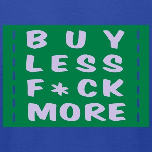 buy less fuck more 2 Hoodies - Men's T-Shirt by American Apparel