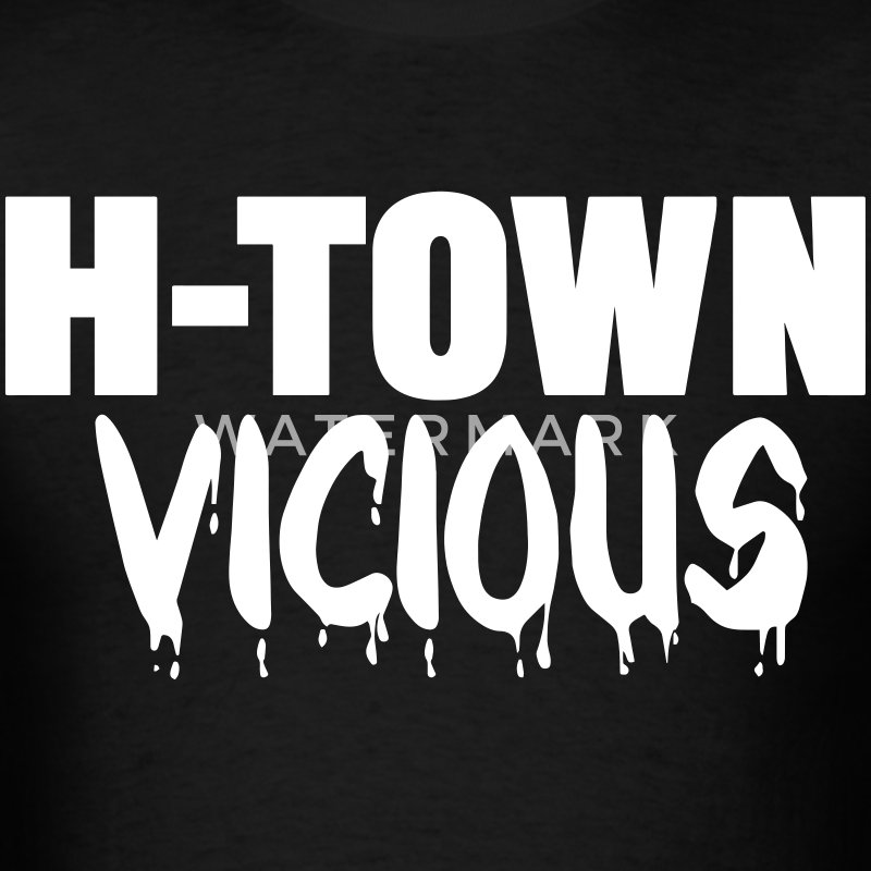 H-TOWN VICIOUS (HOUSTON) T-Shirts - Men's T-Shirt