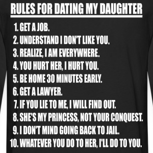 Rules For Dating My Daughter Hoodie - Men's Premium Long Sleeve T-Shirt