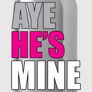 Aye he's mine - Water Bottle