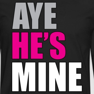 Aye he's mine - Men's Premium Long Sleeve T-Shirt