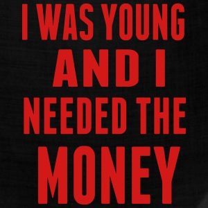 I WAS YOUNG AND I NEEDED THE MONEY T-Shirts - Bandana