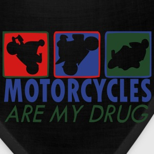 Motorcycles Are My Drug T-Shirts - Bandana