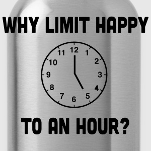 Why Limit Happy to an Hour T-Shirts - Water Bottle