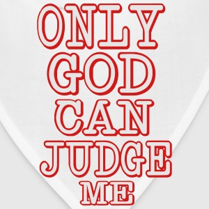 ONLY GOD CAN JUDGE ME T-Shirts - Bandana