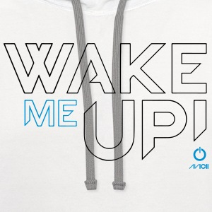 - Wake Me Up T-Shirts - Contrast Hoodie