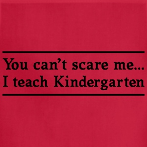 Can't Scare Me. I teach Kindergarten Women's T-Shirts - Adjustable Apron