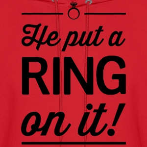 He Put a Ring on It Women's T-Shirts - Men's Hoodie