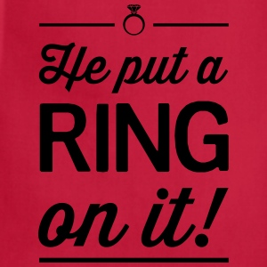 He Put a Ring on It Women's T-Shirts - Adjustable Apron