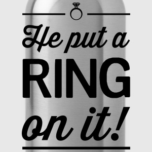 He Put a Ring on It Women's T-Shirts - Water Bottle
