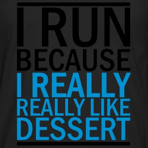 I Run Because I Really Really Like Dessert Women's T-Shirts - Men's Premium Long Sleeve T-Shirt