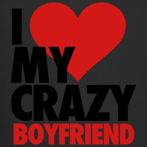 I Love My Crazy Boyfriend Women's T-Shirts - Trucker Cap