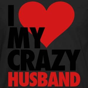 I Love My Crazy Husband Hoodies - Men's Premium Long Sleeve T-Shirt