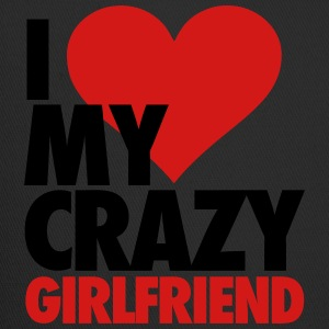 I Love My Crazy Girlfriend T-Shirts - Trucker Cap