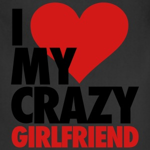 I Love My Crazy Girlfriend T-Shirts - Adjustable Apron