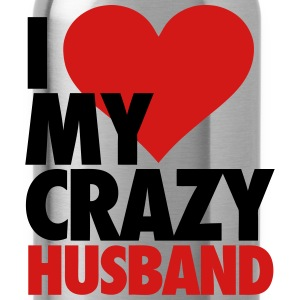 I Love My Crazy Husband Women's T-Shirts - Water Bottle