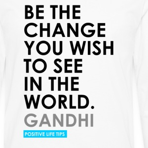 Be The Change Women's T-Shirts - Men's Premium Long Sleeve T-Shirt