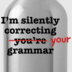 I'm Silently Correcting Your Grammar Women's T-Shirts - Water Bottle