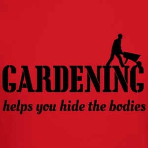 Gardening Helps You Hide the Bodies Women's T-Shirts - Crewneck Sweatshirt