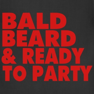 BALD BEARD & READY TO PARTY T-Shirts - Adjustable Apron