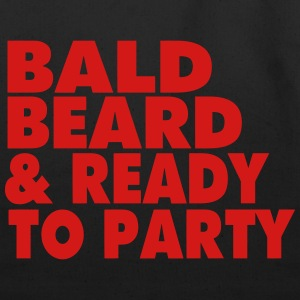 BALD BEARD & READY TO PARTY T-Shirts - Eco-Friendly Cotton Tote