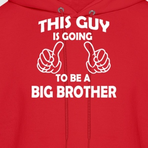 this guy is going to be a big brother  Kids' Shirts - Men's Hoodie