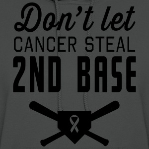 Don't Let Cancer Steal Second Base T-Shirts - Women's Hoodie