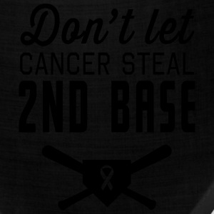 Don't Let Cancer Steal Second Base T-Shirts - Bandana