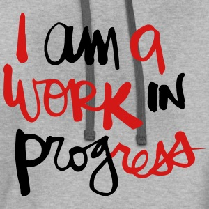 I AM A WORK IN PROGRESS T-Shirts - Contrast Hoodie