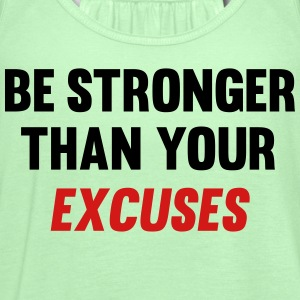 Be Stronger Than Your Excuses T-Shirts - Women's Flowy Tank Top by Bella