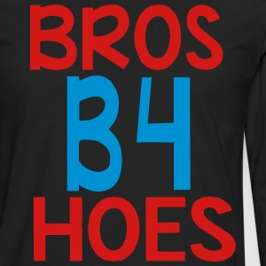 BROS B4 HOES Hoodies - Men's Premium Long Sleeve T-Shirt
