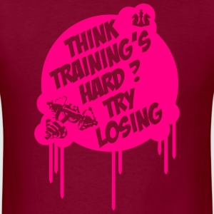 Think Training´s Hard ? Try Losing Hoodies - Men's T-Shirt