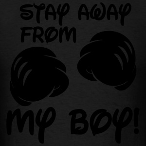Stay Away From My Boy Hoodies - Men's T-Shirt