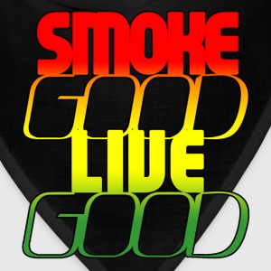 Smoke Good, Live Good!  T-Shirts - Bandana