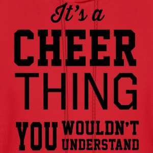 It's a Cheer Thing. You Wouldn't Understand Women's T-Shirts - Men's Hoodie