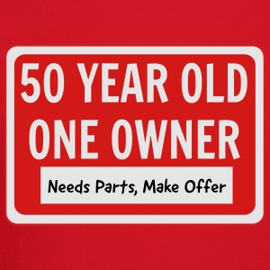 50 Year Old. One Owner. Needs Parts Women's T-Shirts - Crewneck Sweatshirt