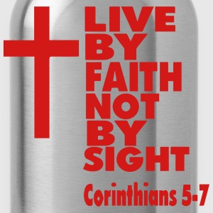 LIVE BY FAITH NOT BY SIGHT - Water Bottle