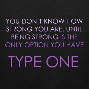 You Don't Know How Strong you Are - Type One  Hoodies - Men's Premium Tank