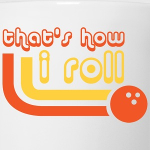 That's How I Roll - Bowling - Sports - League Team Kids' Shirts - Coffee/Tea Mug