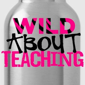 Wild About Teaching T-Shirts - Water Bottle