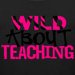 Wild About Teaching T-Shirts - Men's Premium Tank