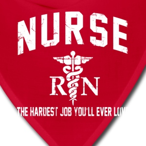 Nurse Shirt - nurse the hardest job - Bandana