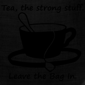 tea the strong stuff. leave the bag in Women's T-Shirts - Bandana